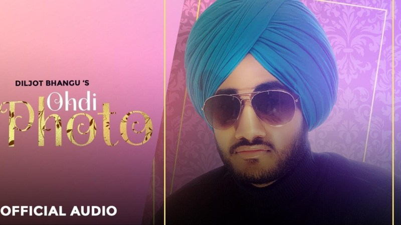 Desi Crew new song Ohdi Photo : Diljot Bhangu (Full Video) Dosanjh | Latest Punjabi Songs 2020