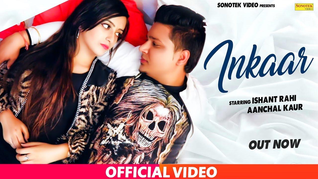 sonotek new song Inkar | Ishant Rahi, Aanchal Kaur | Latest Haryanvi Songs Haryanavi 2019 | Sonotek