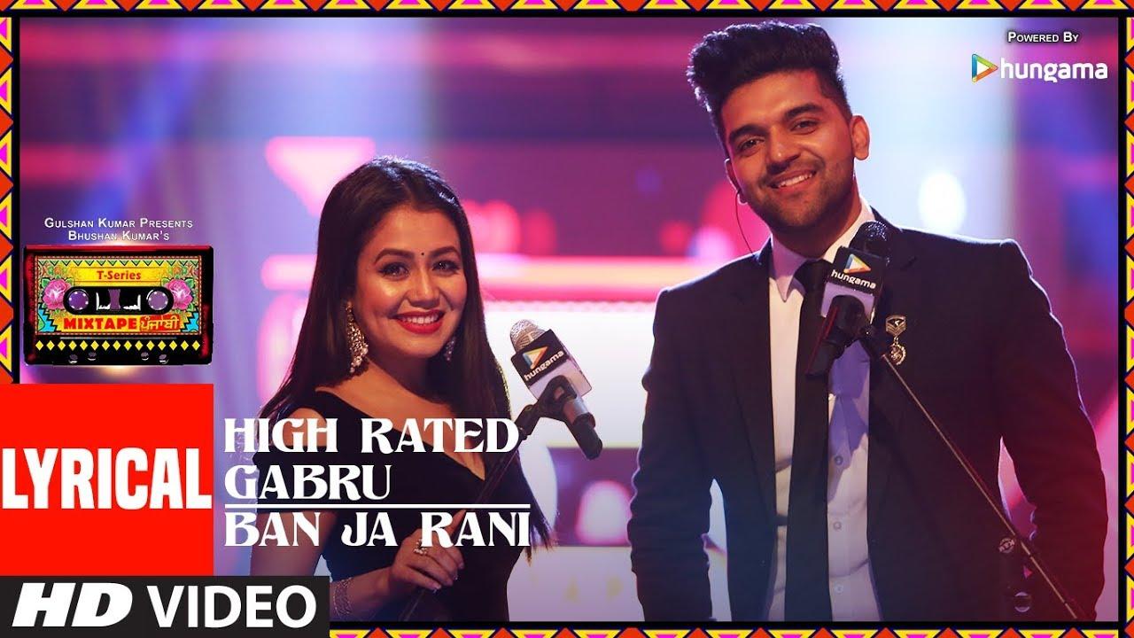 t series new song LYRICAL: High Rated Gabru/Ban Ja Rani | T-Series Mixtape Punjabi | Guru Randhawa | Neha Kakkar