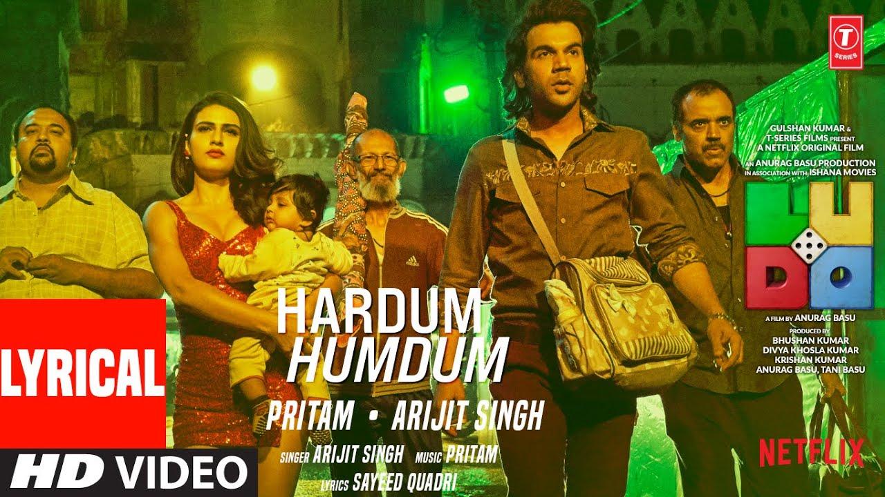 t series new song LUDO: Hardum Humdum (Lyrical) Abhishek B, Aditya K, Rajkummar R, Sanya M, Fatima S | Arijit, Pritam