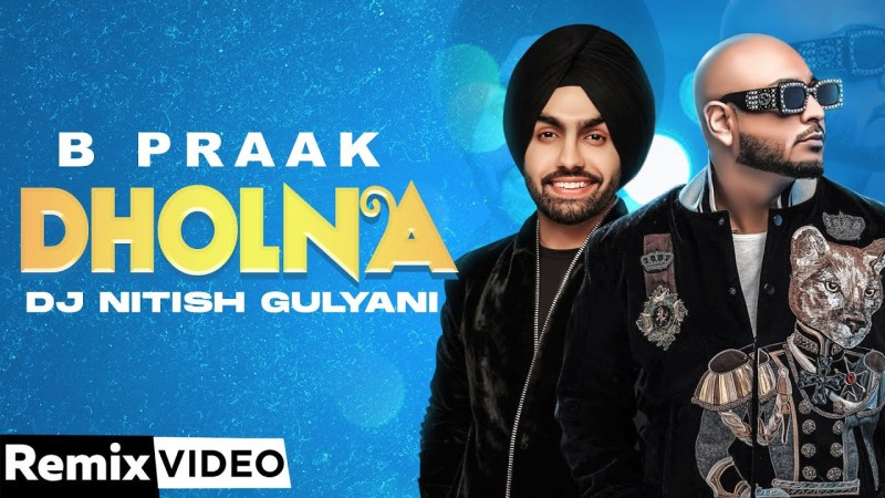 punjabi song Dholna(Remix) | B Praak | DJ Nitish Gulyani & RI8 | Jaani | Ammy Virk | Sargun Mehta| New Songs 2020