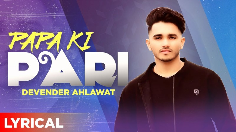 haryanvi song-Papa Ki Pari – Devender Ahlawat (Lyrical Video) | Latest Haryanvi Song 2020 | Speed Records Haryanvi