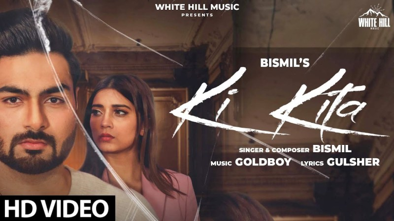 White hill music Ki Kita (Official Video) Bismil | Aakanksha Sareen | GoldBoy | New Punjabi Songs | White Hill Music