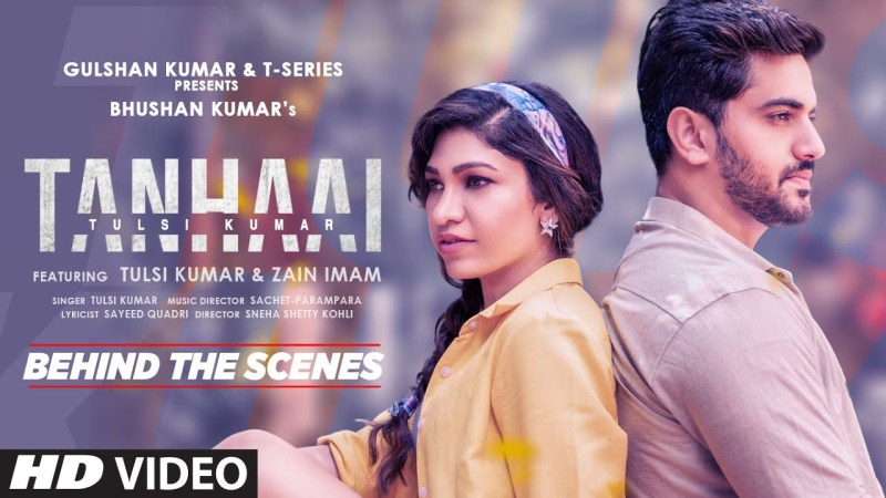 t series new song Tanhaai – Behind The Scenes | Tulsi Kumar | Sachet-Parampara | T-Series