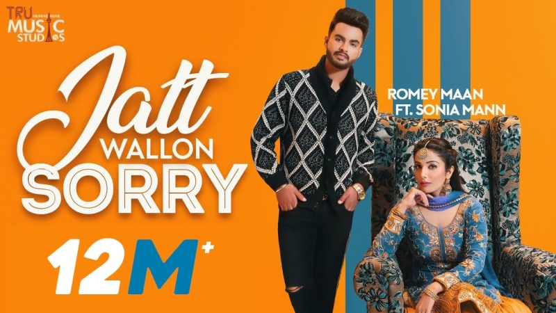 haryanvi song-Jatt Wallon Sorry (Official Video) | Romey Maan | Sonia Mann | Latest Punjabi Songs 2019| Sorry Song