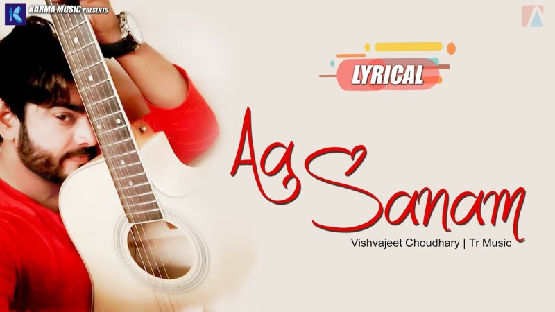 haryanvi song-Aa Sanam | Vishvajeet Choudhary | Tarun Panchal | Lyrical Video Song | Karma Music