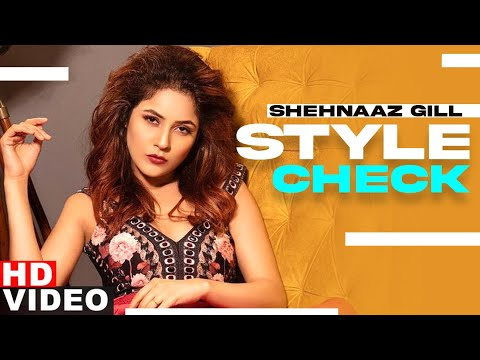 punjabi song Shehnaaz Gill (Style Check) | Decoding Inimitable Styles | Chann Ve | Latest Punjabi Songs 2020