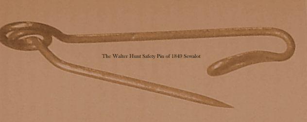 Walter Hunt Safety Pin Sewalot