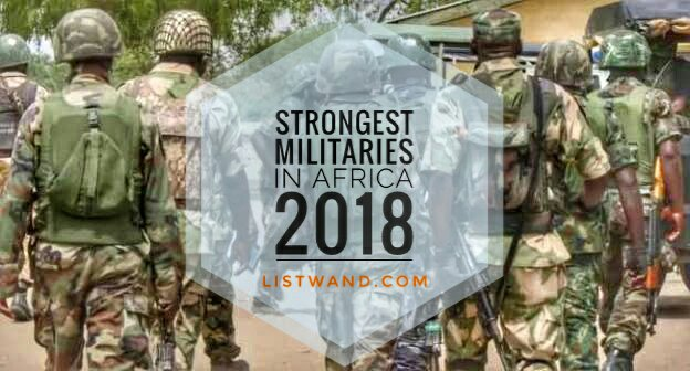 Global Military Strength: Top 15 Strongest Militaries in Africa, 2018