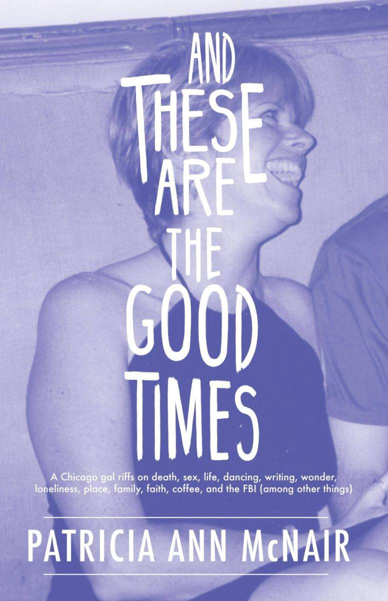"Care For A Spin?: A Review of ""And These Are The Good Times"" by Patricia Ann McNair"