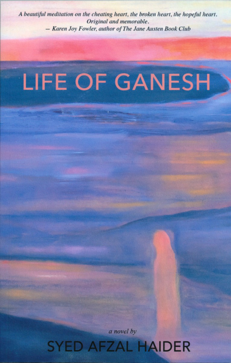 "The Limits of Love: A Review of ""Life of Ganesh"" by Syed Afzal Haider"