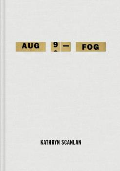 "A Gentle Midwest Meditation: A review of ""Aug 9—Fog"" by Kathryn Scanlan"