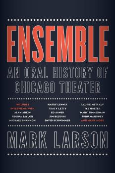 "The Origin Story of Chicago Theater: A Review of ""Ensemble"""