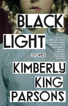 Tension in the Details: A Review of Kimberly King Parsons' Black Light