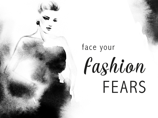 face your fashion fears