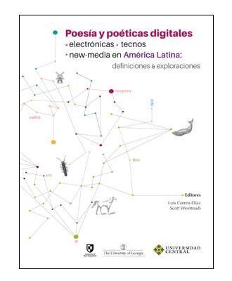 """Ya salió """"Poesía y poéticas digitales • electrónicas • tecnos • new-media en America Latina"""""""