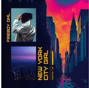 Picture of Fireboy DML New York City Girl Mp3 Download