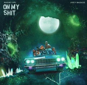 Photo of Phony Ppl Ft. Joey Bada$$ – On My Shit Mp3 Download