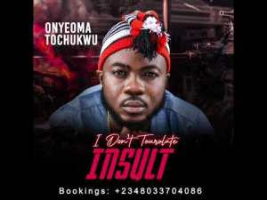 Image of Onyeoma Tochukwu I Dont Tolerate Insult