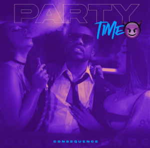 Image of Consequence Party Time