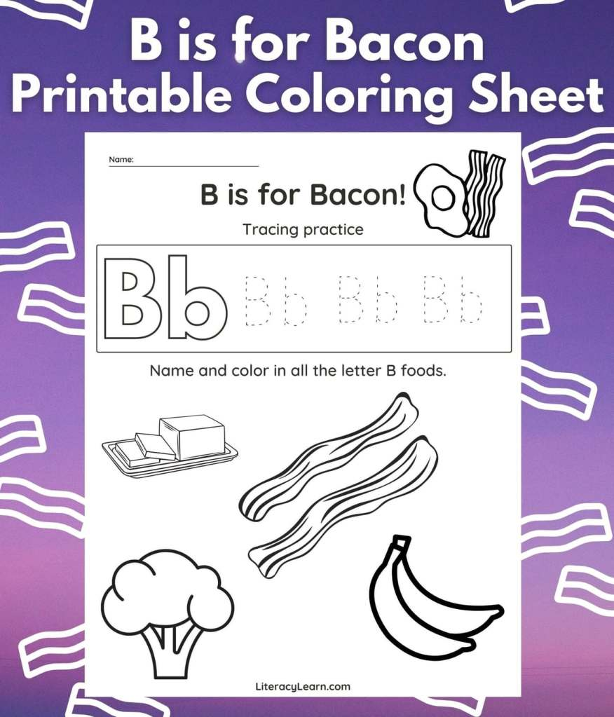 """The worksheet on a bright purple background with images of bacon and the words """"B is for Bacon Printable Coloring Sheet."""""""