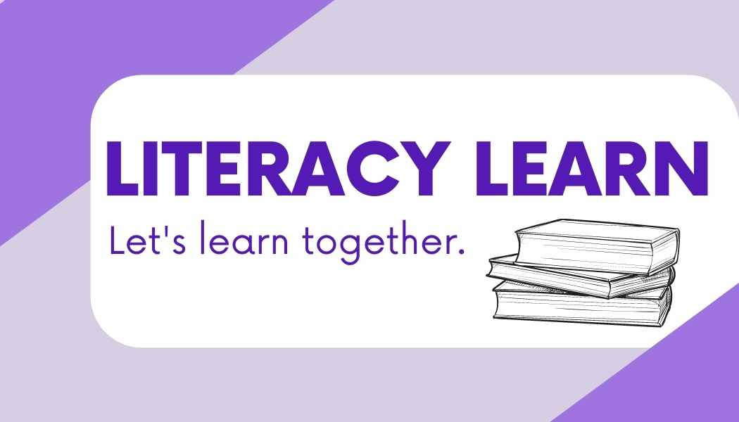 """graphic with purple font that reads, """"Literacy Learn. Let's learn together."""""""