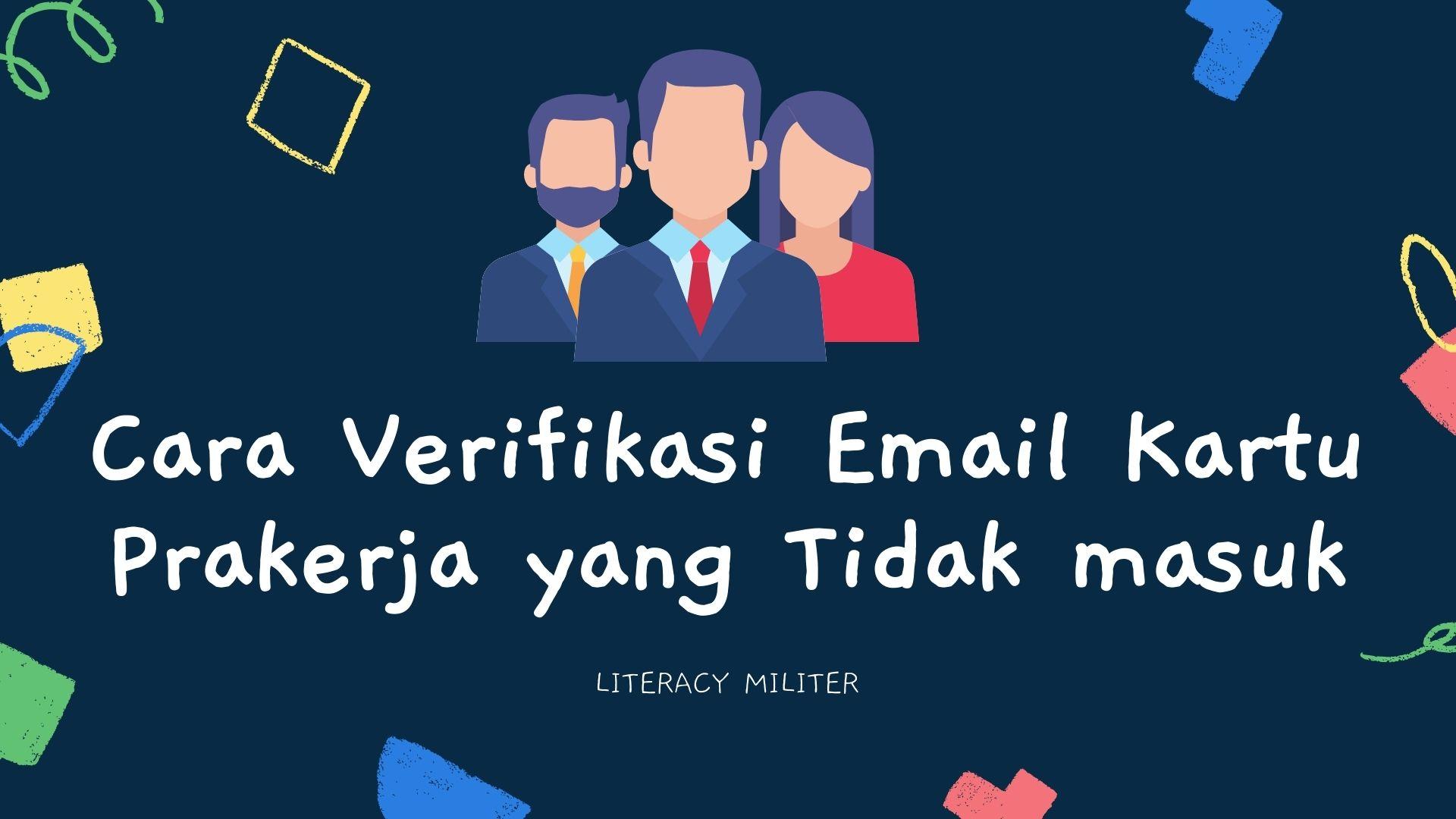Cara Verifikasi Email Kartu Prakerja Tidak Masuk