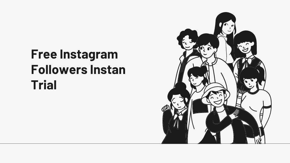 Free Instagram Followers Instan Trial