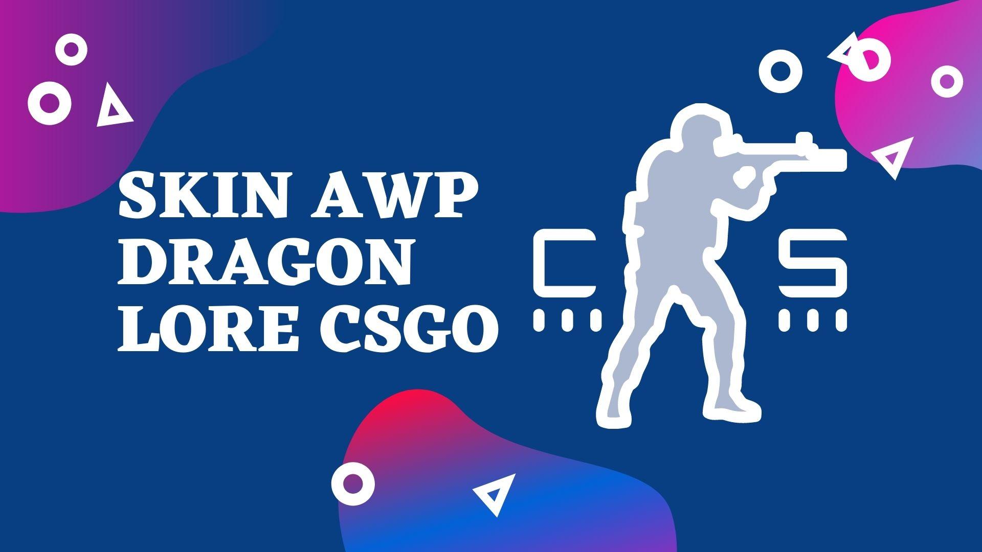 Harga Skin AWP Dragon Lore CSGO, Woouw !