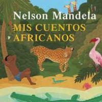 Mis cuentos africanos, una selección de Nelson Mandela