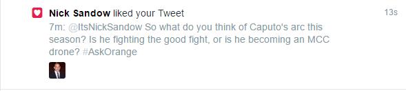 Nick Sandow (Joe Caputo) favorited one of my tweets