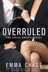 New Release * Review of Overruled by Emma Chase *