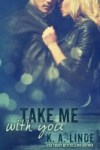* * TEASER & ARC GIVEAWAY * * TAKE ME WITH YOU (Take #2) by KA LINDE * *