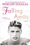 Blog Tour * FALLING AWAY by Penelope Douglas * Review * Book Trailer * GIVEAWAY