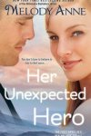 Review & Giveaway**Her Unexpected Hero by Melody Anne**New Release
