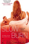 * BOOK REVIEW * SLOW BURN (a Driven novel) by K. BROMBERG * NEW RELEASE *