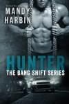 *Review & Giveaway* Hunter: The Bang Shift Series by Mandy Harbin