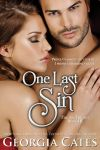 * ONE LAST SIN (Sin Trilogy III) by GEORGIA CATES * RELEASE DAY LAUNCH * GIVEAWAY *