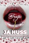Tragic (Book 1) The Rook & Ronin Series & Rook & Ronin Spin Off Series by JA Huss