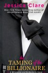 The Taming of the Billionaire by Jessica Clare
