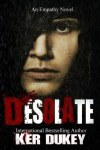 Desolate by Ker Dukey