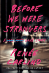 Before We Were Strangers * It's So Much More Than A Love Story