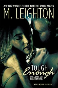 * TOUGH ENOUGH ( A Tall, Dark, & Dangerous novel, Book 2) by M. LEIGHTON * RELEASE DAY * BOOK REVIEW *