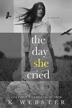 * New Release * The Day She Cried by K. Webster * 5 Star Book Review *