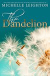 * ICYM * Release Day * The Dandelion by Michelle Leighton * Blog Tour * Book Review *