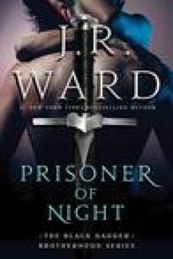 New Release * Prisoner of Night ( Black Dagger Brotherhood  series #16.5) by JR Ward * Book Review