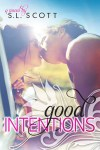Good Intentions by S.L. Scott: Promotion and Giveaway