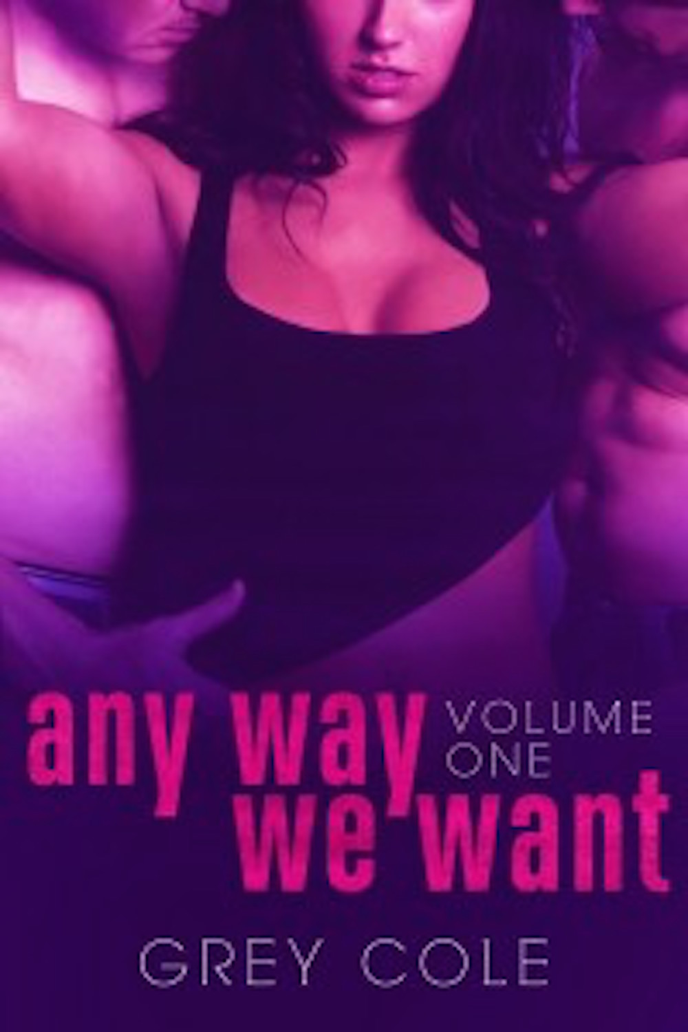 Release Day Blitz * ANY WAY WE WANT by Grey Cole * Review * Exerpt * GIVEAWAY