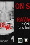 **Book SALE** Ravage Me by Ryan Michele  Limited time for only 99 cents
