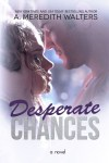 Desperate Chances by A. Meredith Walters * Blog Tour * Review